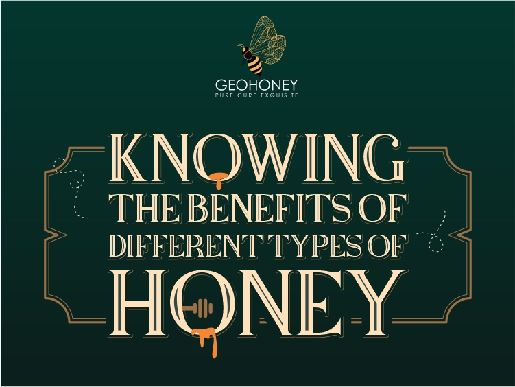 Knowing The Benefits Of Different Types Of Honey